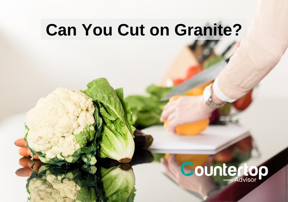 Can You Cut on Granite?